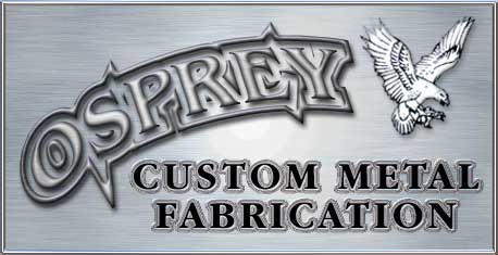 Osprey Custom Metal Welding and Fabrication